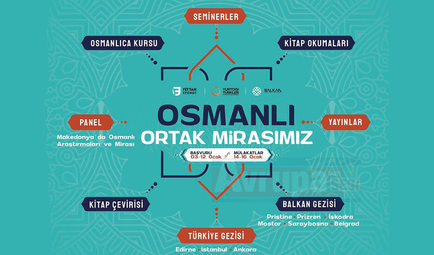 Osmanlı Ortak Mirasımız Programı Başvuruları Başladı