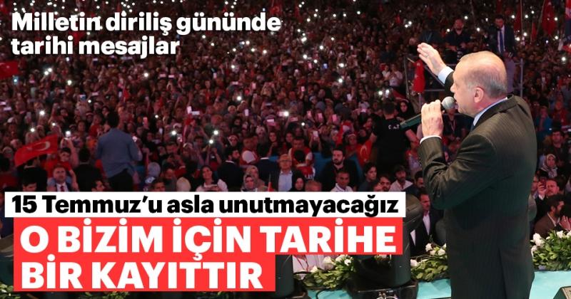 Başkan Erdoğan 15 Temmuz'da milletiyle buluştu